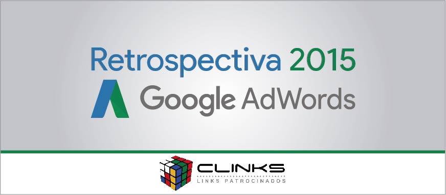Retrospectiva 2015 - Google Adwords - Clinks