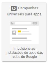 Campanhas Google Ads - Campanhas universais para Apps