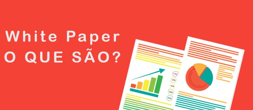 White Paper – Entenda O Que É