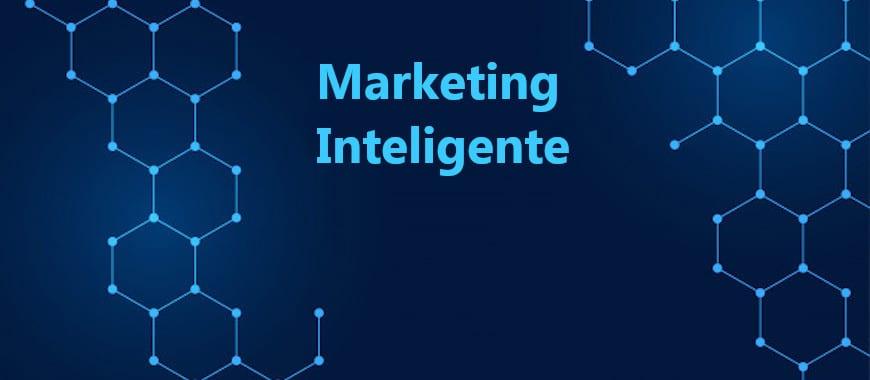 Marketing inteligente definição e exemplos